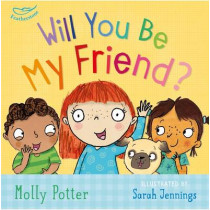 Will you be my Friend? by Molly Potter, 9781472932716