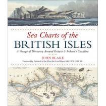 Sea Charts of the British Isles by John Blake, 9781472944900