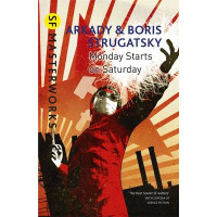 Monday Starts on Saturday by Arkady Strugatsky, 9781473202214