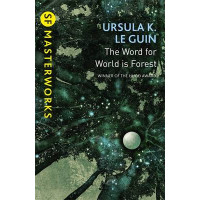 The Word for World is Forest by Ursula K. Le Guin, 9781473205789