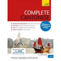 Complete Cantonese Beginner to Intermediate Course: (Book and audio support), 9781473600829