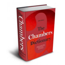 The Chambers Dictionary (13th Edition): The English dictionary of choice for writers, crossword setters and word lovers by Chambers, 9781473602250