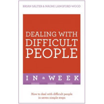 Dealing With Difficult People In A Week: How To Deal With Difficult People In Seven Simple Steps by Brian Salter, 9781473607781