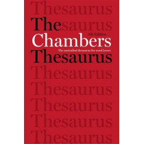 The Chambers Thesaurus, 5th Edition by Chambers, 9781473608283