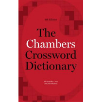 The Chambers Crossword Dictionary, 4th Edition by Chambers, 9781473608405