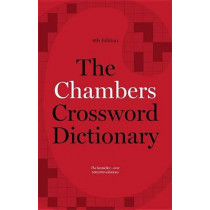 The Chambers Crossword Dictionary, 4th Edition by Chambers, 9781473608412