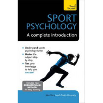 Sport Psychology: A Complete Introduction by John Perry, 9781473608467