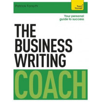 The Business Writing Coach: Teach Yourself by Patrick Forsyth, 9781473608849