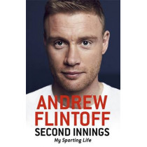 Second Innings: My Sporting Life by Andrew Flintoff, 9781473616592
