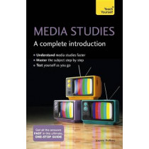 Media Studies: A Complete Introduction: Teach Yourself by Joanne Hollows, 9781473618985