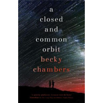 A Closed and Common Orbit: Wayfarers 2 by Becky Chambers, 9781473621473