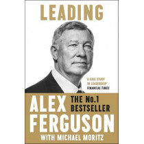 Leading: Lessons in leadership from the legendary Manchester United manager by Alex Ferguson, 9781473621640