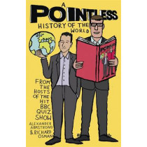 A Pointless History of the World: Are you a Pointless champion? by Richard Osman, 9781473623231