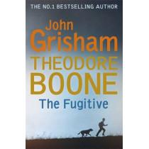 Theodore Boone: The Fugitive: Theodore Boone 5 by John Grisham, 9781473626959