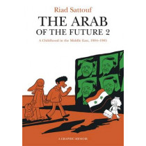 The Arab of the Future 2: Volume 2: A Childhood in the Middle East, 1984-1985 - A Graphic Memoir by Riad Sattouf, 9781473638235