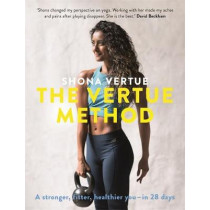 The Vertue Method: A stronger, fitter, healthier you - in 28 days by Shona Vertue, 9781473653344