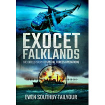 Exocet Falklands: The Untold Story of Special Forces Operations by Ewen Southby-Tailyour, 9781473872103