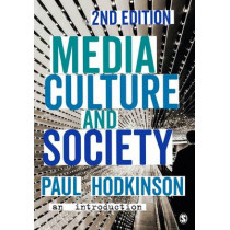 Media, Culture and Society: An Introduction by Paul Hodkinson, 9781473902367