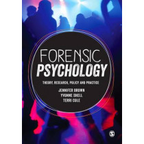 Forensic Psychology: Theory, research, policy and practice by Jennifer Brown, 9781473911932