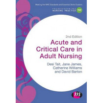 Acute and Critical Care in Adult Nursing by Desiree Tait, 9781473912311