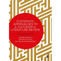 Systematic Approaches to a Successful Literature Review by Anthea Sutton, 9781473912458