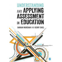 Understanding and Applying Assessment in Education by Damian Murchan, 9781473913288