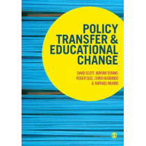 Policy Transfer and Educational Change by David Scott, 9781473913301