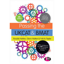 Passing the UKCAT and BMAT: Advice, Guidance and Over 650 Questions for Revision and Practice by Rosalie Hutton, 9781473915954
