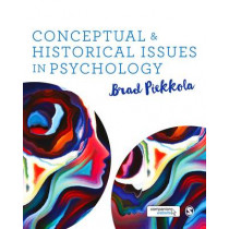 Conceptual and Historical Issues in Psychology by Brad Piekkola, 9781473916166