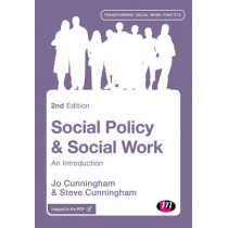 Social Policy and Social Work: An Introduction by Jo Cunningham, 9781473916555