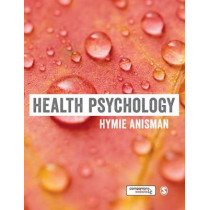 Health Psychology by Hymie Anisman, 9781473918979