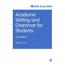 Academic Writing and Grammar for Students by Alex Osmond, 9781473919365