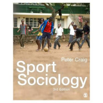 Sport Sociology by Peter Craig, 9781473919471
