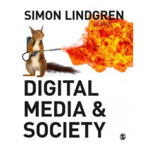 Digital Media and Society by Simon Lindgren, 9781473925014