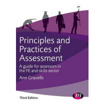 Principles and Practices of Assessment: A guide for assessors in the FE and skills sector by Ann Gravells, 9781473939387