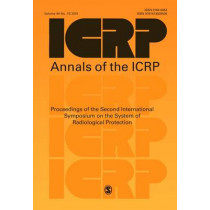 ICRP 2013 Proceedings: The 2nd International Symposium on the System of Radiological Protection by ICRP, 9781473939509