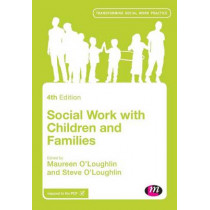 Social Work with Children and Families by Maureen O'Loughlin, 9781473942943