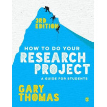 How to Do Your Research Project: A Guide for Students by Gary Thomas, 9781473948860