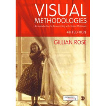 Visual Methodologies: An Introduction to Researching with Visual Materials by Gillian Rose, 9781473948907