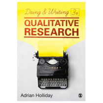 Doing & Writing Qualitative Research by Adrian Holliday, 9781473953277