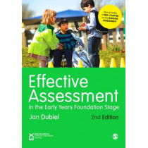 Effective Assessment in the Early Years Foundation Stage by Jan Dubiel, 9781473953857