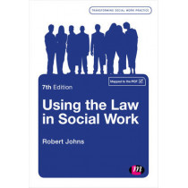 Using the Law in Social Work by Robert Johns, 9781473972001