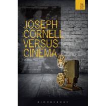 Joseph Cornell Versus Cinema by Michael Pigott, 9781474238458