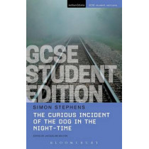 The Curious Incident of the Dog in the Night-Time GCSE Student Edition by Simon Stephens, 9781474240314