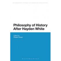 Philosophy of History After Hayden White by Robert Doran, 9781474248860