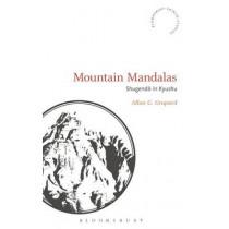 Mountain Mandalas: Shugendo in Kyushu by Allan G. Grapard, 9781474249003