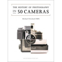 The History of Photography in 50 Cameras by Michael Pritchard, 9781474250603