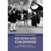 The Bloomsbury Reader in Religion and Childhood by Anna Strhan, 9781474251099