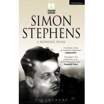 Simon Stephens: A Working Diary by Simon Stephens, 9781474251419