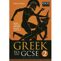 Greek to GCSE: Part 2: for OCR GCSE Classical Greek (9-1) by John Taylor, 9781474255202